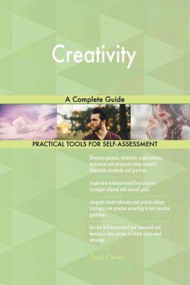 5STARCooks: Creativity A Complete Guide, Gerardus Blokdyk