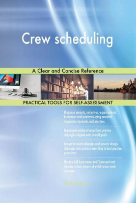 5STARCooks: Crew scheduling A Clear and Concise Reference, Gerardus Blokdyk
