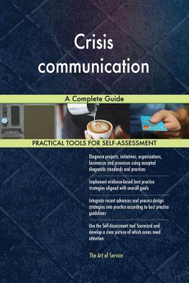 5STARCooks: Crisis communication A Complete Guide, Gerardus Blokdyk