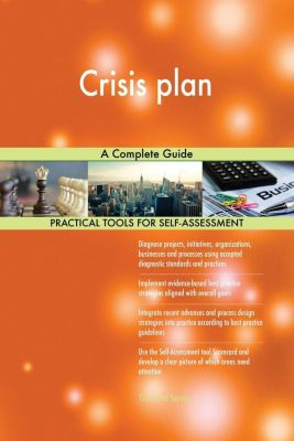 5STARCooks: Crisis plan A Complete Guide, Gerardus Blokdyk
