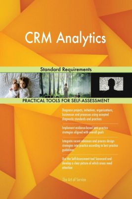 5STARCooks: CRM Analytics Standard Requirements, Gerardus Blokdyk