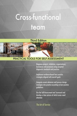 5STARCooks: Cross-functional team Third Edition, Gerardus Blokdyk