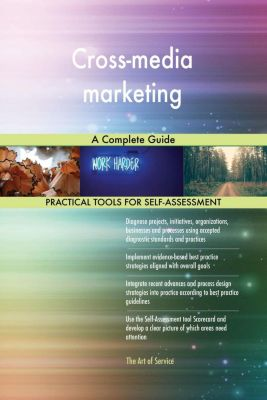 5STARCooks: Cross-media marketing A Complete Guide, Gerardus Blokdyk