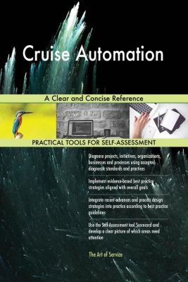 5STARCooks: Cruise Automation A Clear and Concise Reference, Gerardus Blokdyk