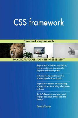 5STARCooks: CSS framework Standard Requirements, Gerardus Blokdyk