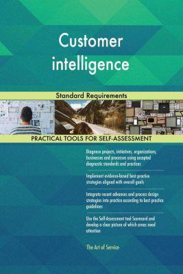 5STARCooks: Customer intelligence Standard Requirements, Gerardus Blokdyk