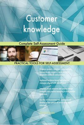 5STARCooks: Customer knowledge Complete Self-Assessment Guide, Gerardus Blokdyk