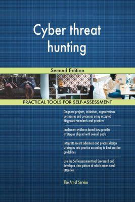 5STARCooks: Cyber threat hunting Second Edition, Gerardus Blokdyk