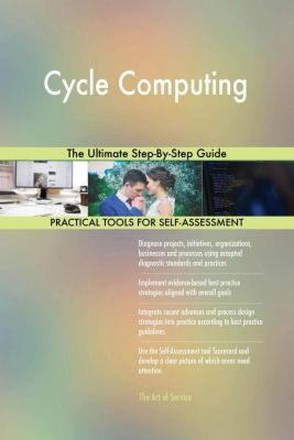 5STARCooks: Cycle Computing The Ultimate Step-By-Step Guide, Gerardus Blokdyk