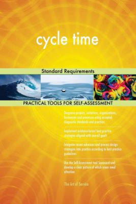 5STARCooks: cycle time Standard Requirements, Gerardus Blokdyk