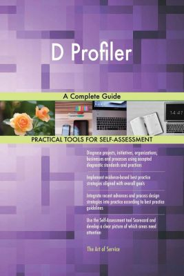 5STARCooks: D Profiler A Complete Guide, Gerardus Blokdyk