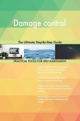 5STARCooks: Damage control The Ultimate Step-By-Step Guide, Gerardus Blokdyk