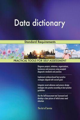 5STARCooks: Data dictionary Standard Requirements, Gerardus Blokdyk