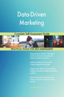 5STARCooks: Data-Driven Marketing Complete Self-Assessment Guide, Gerardus Blokdyk