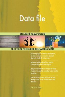 5STARCooks: Data file Standard Requirements, Gerardus Blokdyk