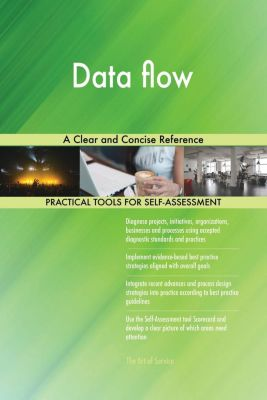 5STARCooks: Data flow A Clear and Concise Reference, Gerardus Blokdyk