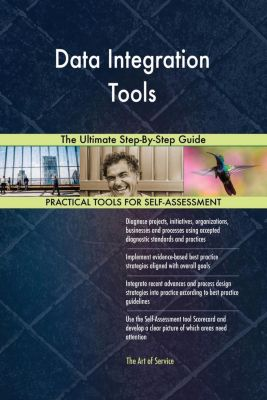5STARCooks: Data Integration Tools The Ultimate Step-By-Step Guide, Gerardus Blokdyk
