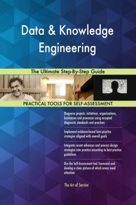 5STARCooks: Data & Knowledge Engineering The Ultimate Step-By-Step Guide, Gerardus Blokdyk