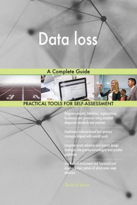 5STARCooks: Data loss A Complete Guide, Gerardus Blokdyk