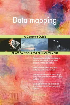 5STARCooks: Data mapping A Complete Guide, Gerardus Blokdyk