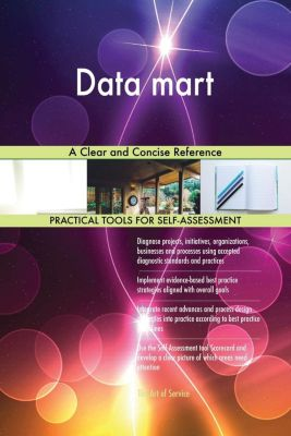 5STARCooks: Data mart A Clear and Concise Reference, Gerardus Blokdyk