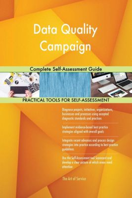 5STARCooks: Data Quality Campaign Complete Self-Assessment Guide, Gerardus Blokdyk