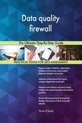 5STARCooks: Data quality firewall The Ultimate Step-By-Step Guide, Gerardus Blokdyk