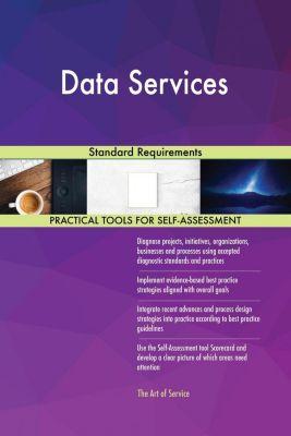 5STARCooks: Data Services Standard Requirements, Gerardus Blokdyk