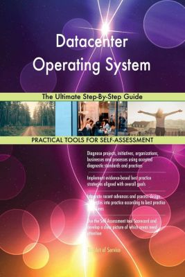 5STARCooks: Datacenter Operating System The Ultimate Step-By-Step Guide, Gerardus Blokdyk