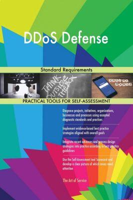 5STARCooks: DDoS Defense Standard Requirements, Gerardus Blokdyk