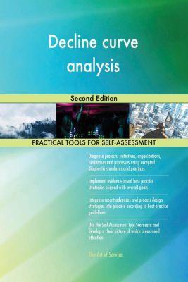5STARCooks: Decline curve analysis Second Edition, Gerardus Blokdyk
