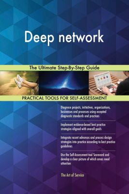 5STARCooks: Deep network The Ultimate Step-By-Step Guide, Gerardus Blokdyk