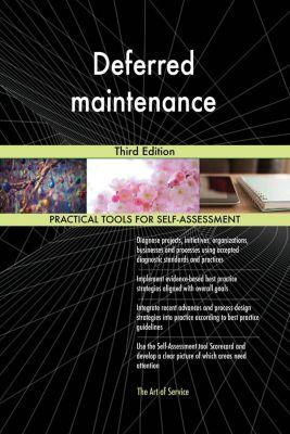 5STARCooks: Deferred maintenance Third Edition, Gerardus Blokdyk