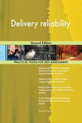 5STARCooks: Delivery reliability Second Edition, Gerardus Blokdyk