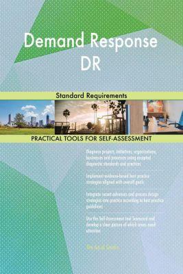 5STARCooks: Demand Response DR Standard Requirements, Gerardus Blokdyk