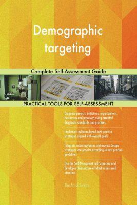 5STARCooks: Demographic targeting Complete Self-Assessment Guide, Gerardus Blokdyk