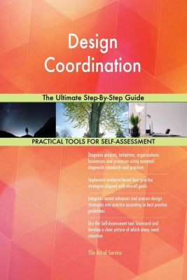 5STARCooks: Design Coordination The Ultimate Step-By-Step Guide, Gerardus Blokdyk