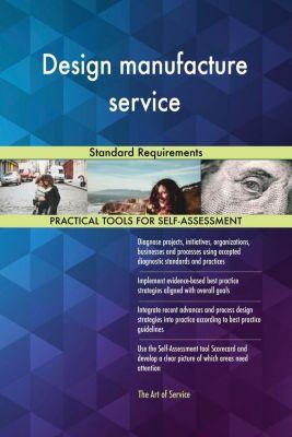 5STARCooks: Design manufacture service Standard Requirements, Gerardus Blokdyk