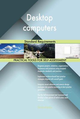 5STARCooks: Desktop computers Standard Requirements, Gerardus Blokdyk