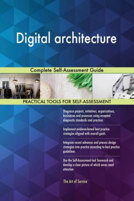 5STARCooks: Digital architecture Complete Self-Assessment Guide, Gerardus Blokdyk