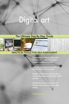 5STARCooks: Digital art The Ultimate Step-By-Step Guide, Gerardus Blokdyk