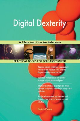 5STARCooks: Digital Dexterity A Clear and Concise Reference, Gerardus Blokdyk