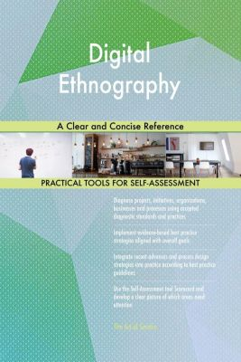 5STARCooks: Digital Ethnography A Clear and Concise Reference, Gerardus Blokdyk