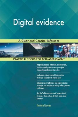 5STARCooks: Digital evidence A Clear and Concise Reference, Gerardus Blokdyk