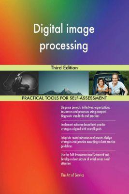 5STARCooks: Digital image processing Third Edition, Gerardus Blokdyk