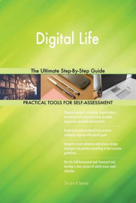 5STARCooks: Digital Life The Ultimate Step-By-Step Guide, Gerardus Blokdyk