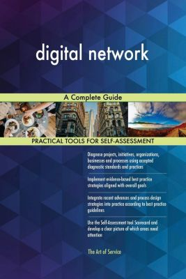 5STARCooks: digital network A Complete Guide, Gerardus Blokdyk