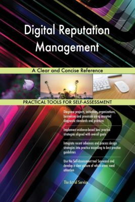 5STARCooks: Digital Reputation Management A Clear and Concise Reference, Gerardus Blokdyk