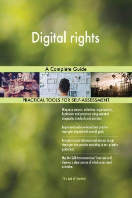 5STARCooks: Digital rights A Complete Guide, Gerardus Blokdyk