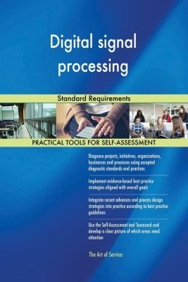 5STARCooks: Digital signal processing Standard Requirements, Gerardus Blokdyk